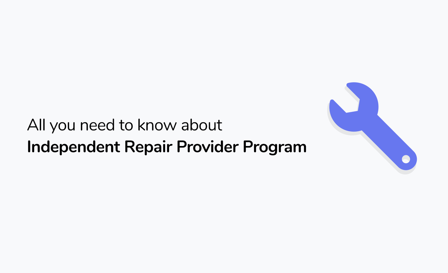 All you need to know about the new Apple's Independent Repair Provider Program